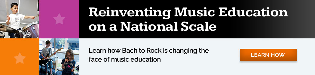 Bach to Rock Franchises are leading the way in music education